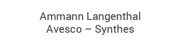 Ammann Langenthal – Avesco – Synthes
